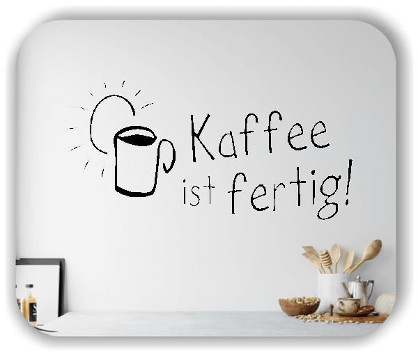 Wandtattoo - Kaffee ist fertig!