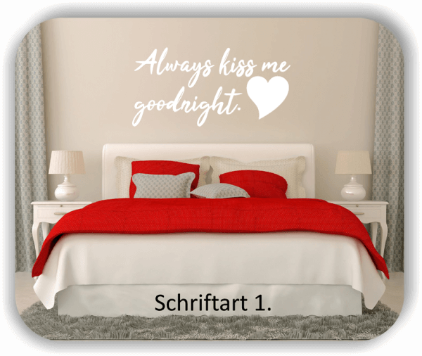 Wandtattoo - Always kiss me goodnight