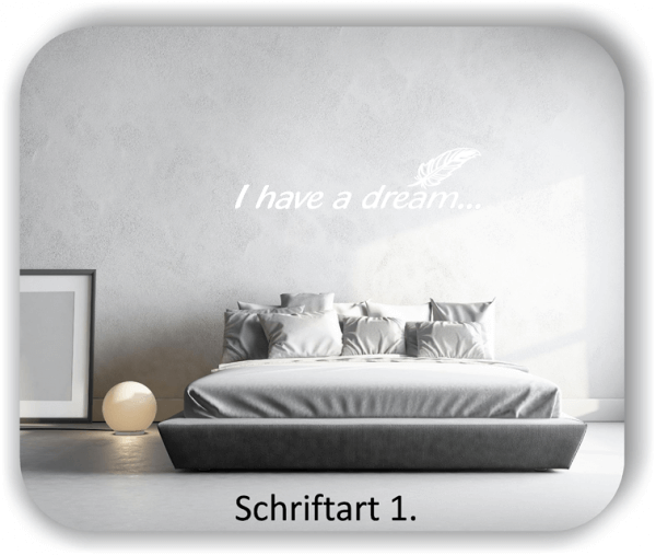 Wandtattoo - I have a dream...