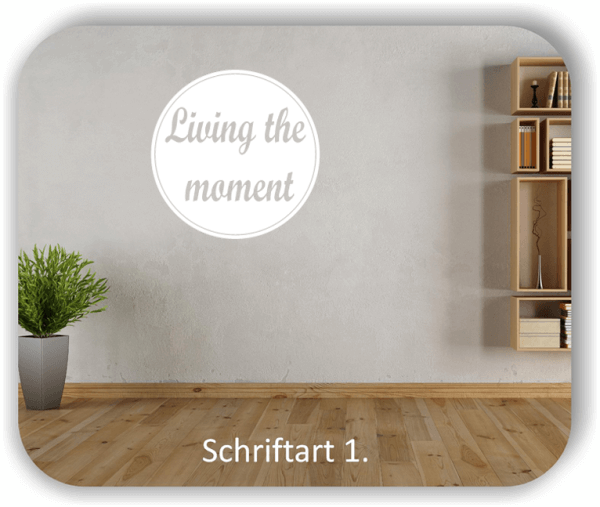 Wandtattoo - Living the moment